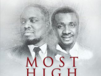 Music: Nosa - Most High ft. Nathaniel Bassey