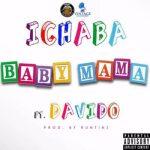 Lyrics: Ichaba ft. Davido - Baby Mama