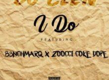 MP3 : DJ Clen - I Do Ft. B3nchmarQ & Zoocci Coke Dope