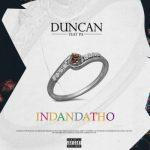 MP3 : Duncan - Indandatho Ft. PA