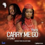 MP3 : Papa - Carry Me Go ft Spicy (Prod By Spicy)