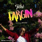 MP3 : Teni - Fargin (Prod By Mystro)