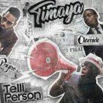 MP3 : Timaya - Telli Person Ft. Olamide & Phyno