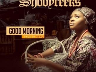 Shodyreeks – Good Morning (Prod by Echo)