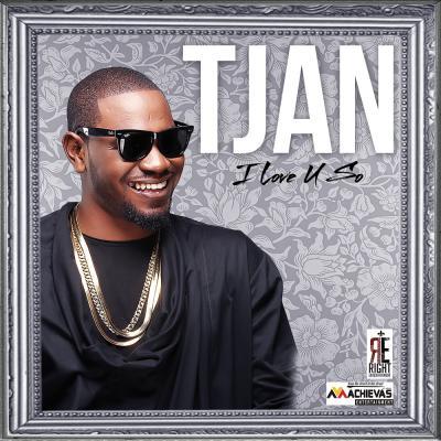 Tjan – I Love You So