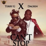 MP3 : Terry G - Can't Stop ft. Dagrin