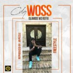 MP3 : CDQ - WOSS (Olamide WO Cover)