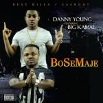 MP3 : Danny Young ft. Big Kamal - Bosemaje