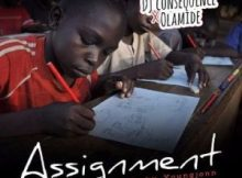 MP3 : Dj Consequence Ft. Olamide - Assignment (Prod. Young John)