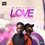 Lyrics: Mr Eazi - Love ft. Rhatti