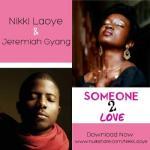 MP3 : Nikki Laoye & Jeremiah Gyang - Someone 2 Love