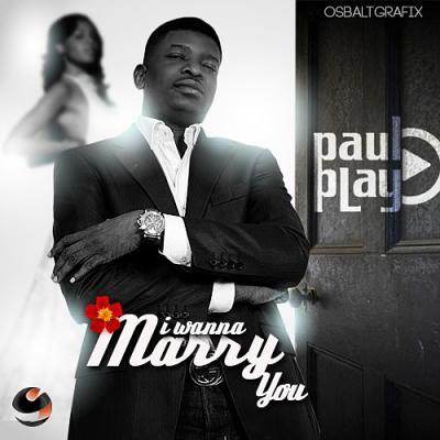 MP3 : Paul Play - I Wanna Marry You
