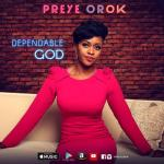 MP3 : Preye Orok - Dependable God