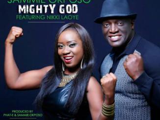 MP3 : Sammie Okposo ft. Nikki Laoye - Mighty God