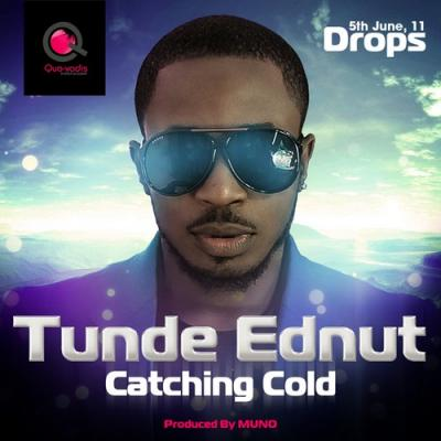 Download Mp3 Tunde Ednut Catching Cold 9jabaze Songbaze Tunde ednut respected comedian popular in the uk decided to go into music all na entertainment 🙂 luck or talent tunde ednut's my kinda song is hot and getting massive airplay in nigeria now.listen and enjoy 😉. download mp3 tunde ednut catching