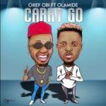 VIDEO: Chief Obi ft Olamide - Carry Go