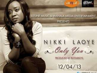MP3 : Nikki Laoye - Only You