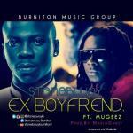 MP3 : Stonebwoy ft. Mugeez (R2Bees) - Ex Boyfriend