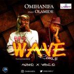 MP3 : Omihanifa ft. Olamide - Wave Remix