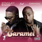 MP3 : Stanley Enow ft. Davido - Caramel