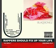 Lyrics: BlaqBonez - You Rappers Should Fix Up Your Life