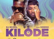 MP3 : DJ Ecool Ft. Dremo - Kilode