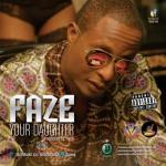 MP3 : Faze - Your Daughter