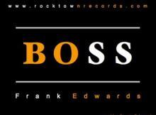 MP3 : Frank Edwards - Boss