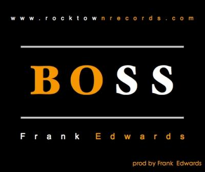 MP3 : Frank Edwards - Boss