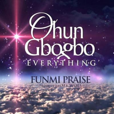 MP3 : Funmi Praise - Ohun Gbobgo (Everything)