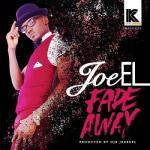 MP3 : Joe EL - Fade Away (Prod by OJB Jezreel)