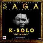 MP3 : K-Solo - Saga ft. Duncan Mighty