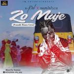 MP3 : X-kid X Reminisce - Zo Muje (Ponmile Hausa Cover)
