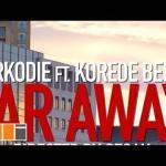 VIDEO: Sarkodie Ft. Korede Bello - Far Away