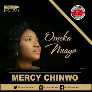 MP3 : Mercy Chinwo - Ome Kannaya