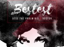 MP3 : Sess The PRBLM Kid - Bestest ft. Vector