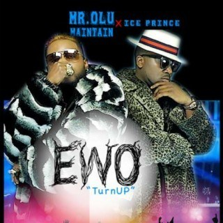 MP3 : Mr. Olu Maintain ft. Ice Prince - Ewo