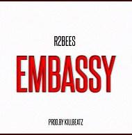 Lyrics: R2bees - Embassy
