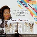 MP3 : Taiwo Oladoye - Mercy