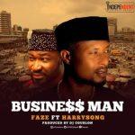 MP3 : Faze - Business man Ft Harrysong