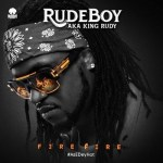 Lyrics: Rudeboy - Fire Fire