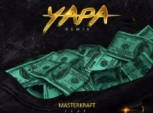 Lyrics: Masterkraft - Yapa (Remix) ft. Wizkid, CDQ & Reekado Banks