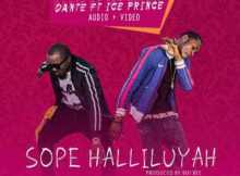 MP3 + VIDEO: Dante - Sope Halleluyah Ft. Ice Prince