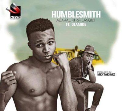 Lyrics: Humblesmith Ft. Olamide - Abakaliki 2 Lasgidi