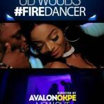 VIDEO: OD Woods - Fire Dancer
