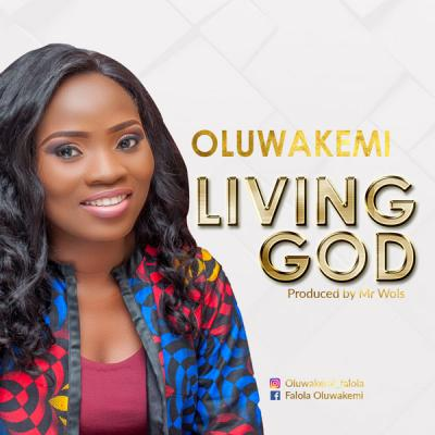 MP3 : Oluwakemi - Living God