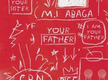 M.I Abaga - Your Father ft. Dice Ailes (prod. Ckay)