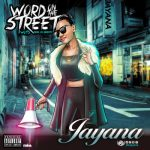 MP3 : Jayana - Word On The Street