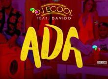 MP3 : DJ Ecool ft. Davido - Ada (Prod. By Fresh)