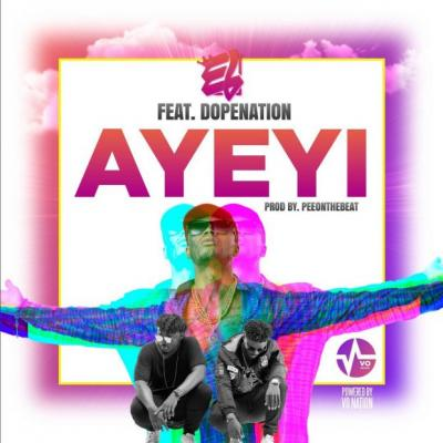 MP3 : E.L - Ayeyi (Praises) ft. Dope Nation (Prod by Pee Gh)
